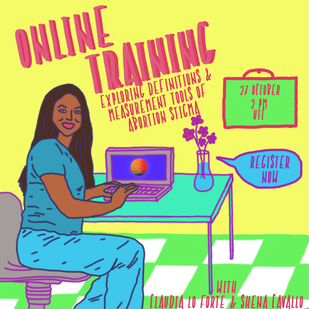 a graphic of a person with long dark brown hair and brown skin sits at a table with their computer and a flower vase. The text reads Online Training: Exploring definitions & Measurement Tools of Abortion Stigma on 27 October 2 pm UTC. Register Now!